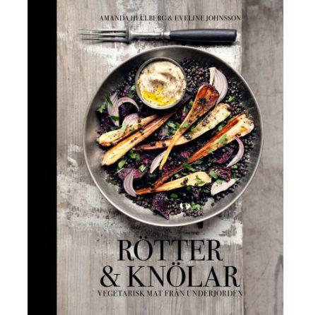 Rötter & knölar - vegetarisk mat från underjorden